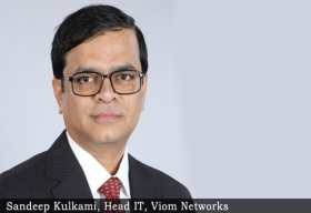Sandeep Kulkarni, Head-IT, Viom Networks Limited